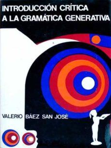 INTRODUCCIÓN CRÍTICA A LA GRAMÁTICA GENERATIVA - VALERIO BÁEZ SAN JOSÉ | Triangledh.org