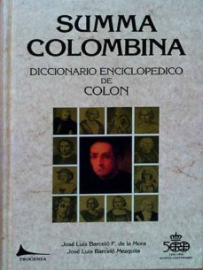 SUMMA COLOMBINA. DICCIONARIO ENCICLOPÉDICO DE COLÓN - VV.AA | Adahalicante.org