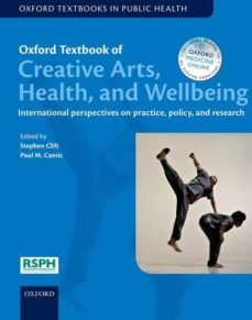 Descargas gratuitas de libros de Kindle de Amazon OXFORD TEXTBOOK OF CREATIVE ARTS, HEALTH, AND WELLBEING 9780199688074 de