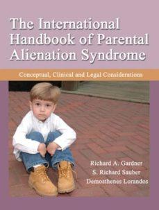 Libros de texto ebooks descarga gratuita THE INTERNATIONAL HANDBOOK OF PARENTAL ALIENATION SYNDROME: CONCEPTUAL, CLINICAL AND LEGAL CONSIDERATIONS