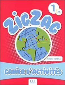 Descargando libros de google ZIGZAG NIV.1 CAHIER ACTIVITES (Literatura española) de T. VANTHIER RTF CHM 9782090383874