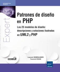 Descargar PATRONES DE DISEÃ'O EN PHP: LOS 23 MODELOS DE DISEÃ'O: DESCRIPCIONES Y SOLUCIONES ILUSTRADAS EN UML2 Y PHP gratis pdf - leer online