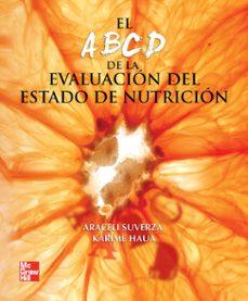 Buscar libro de excelencia descarga gratuita EL ABCD DE LA EVALUACIÓN DEL ESTADO DE NUTRICIÓN de ARACELI SUVERZA FERNANDEZ in Spanish CHM PDB