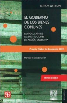el gobierno de los bienes comunes (2ª ed.)-elinor ostrom-9786071606174