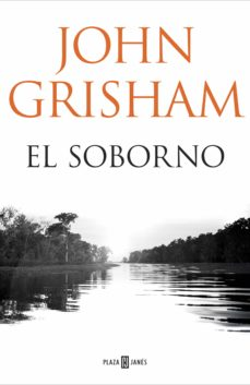 Top ebook descarga gratuita EL SOBORNO de JOHN GRISHAM FB2 9788401018374