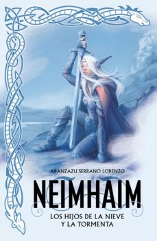 Libros descargados en kindle NEIMHAIM 1: LOS HIJOS DE LA NIEVE Y LA TORMENTA 9788401022074