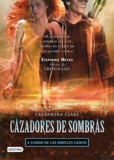cazadores de sombras 4: ciudad de los angeles caidos-cassandra clare-9788408099574