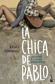 Descarga gratuita de audiolibros de ventas LA CHICA DE PABLO de NAIARA DOMINGUEZ (Literatura española) FB2 9788408172574
