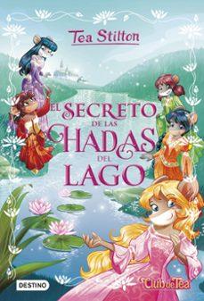tea stilton especial 1:el secreto de las hadas del lago-tea stilton-9788408174974