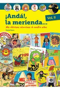 Padella.mx ¡Anda!, La Merienda (Vol. 2): Mas Deliciosas Colecciones De Nuestra Niñez Image