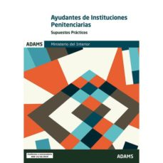 Descargar pdf gratis ebooks AYUDANTES DE INSTITUCIONES PENITENCIARIAS SUPUESTOS PRACTICOS