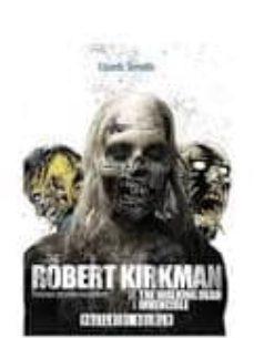the robert kirkman: de the walking dead a invencible-eduardo serradilla-9788415201274