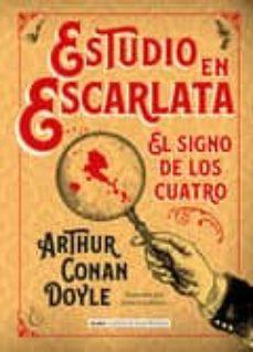 Descarga gratuita de libros electrónicos para tabletas Android ESTUDIO EN ESCARLATA. EL SIGNO DE LOS CUATRO (Spanish Edition) CHM 9788415618874 de ARTHUR CONAN DOYLE