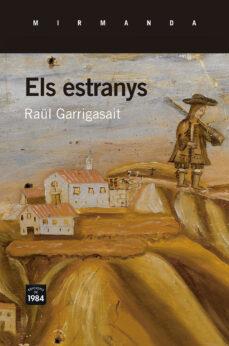 Leer libro en línea gratis descargar pdf ELS ESTRANYS de RAUL GARRIGASAIT (Spanish Edition) 9788415835974 FB2 iBook
