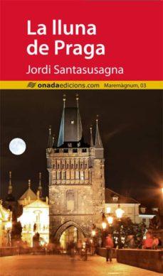 Descargar libros en pdf gratis para nook LA LLUNA DE PRAGA de JORDI SANTASUSAGNA I DAVINS