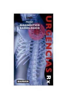Descargar mobi ebooks URGENCIAS RX: POCKET: DIAGNOSTICO RADIOLOGICO 9788416042074