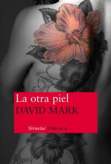 Libro de calificaciones en línea descarga gratuita LA OTRA PIEL de DAVID MARK