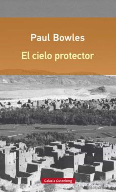 Descargar ebook desde google mac EL CIELO PROTECTOR de PAUL BOWLES DJVU FB2 CHM 9788416252374