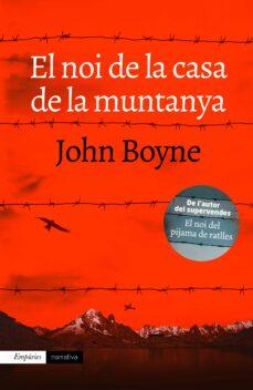 Descarga gratuita de libros gratis en pdf. EL NOI DE LA CASA DE LA MUNTANYA de JOHN BOYNE 9788416367474 en español DJVU