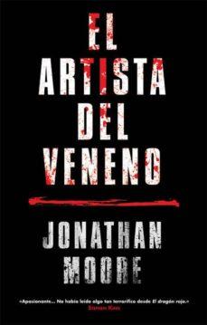 Ebooks para descargar móvil EL ARTISTA DEL VENENO  (Spanish Edition) 9788416387274 de JONATHAN MOORE