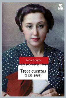 Los mejores libros gratis para descargar en kindle TRECE CUENTOS (Literatura española) 9788416537174 FB2 PDF de LUISA CARNES CABALLERO