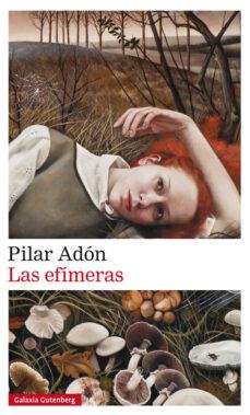 Descarga de libros de google LAS EFIMERAS (RUSTICA) de PILAR ADON 9788417088774