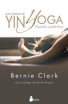 guÍa completa de yin yoga  bernie clark  comprar libro