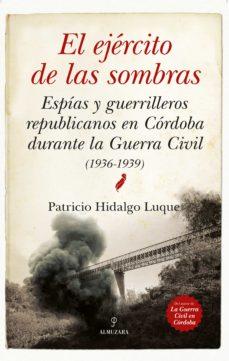 Iguanabus.es El Ejército De Las Sombras: Espías Y Guerrilleros Republicanos En Córdoba Durante La Guerra Civil Image