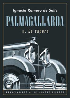 Libros electrónicos gratis para Amazon Kindle descargar LA VAPORA (PALMAGALLARDA II)