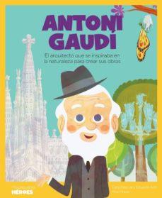 Valentifaineros20015.es Antoni Gaudi (Mis Pequeños Heroes) Image