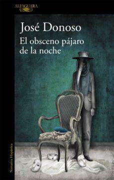 Libro de descarga gratuita EL OBSCENO PÁJARO DE LA NOCHE de JOSÉ DONOSO in Spanish 9788420435374