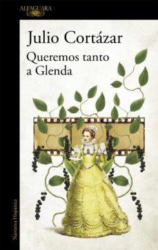 Ebook para descargar gratis itouch QUEREMOS TANTO A GLENDA RTF PDF de JULIO CORTÁZAR