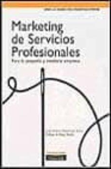 marketing de servicios profesionales: para la pequeña y mediana e mpresa (pymes)-jose maria martinez selva-9788420534374