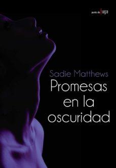 Descargas gratuitas de libros en inglés PROMESAS EN LA OSCURIDAD de SADIE MATTHEWS 9788420690674 in Spanish RTF PDB PDF