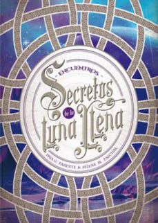 Descarga gratuita de libros electrónicos de Google SECRETOS DE LA LUNA LLENA 2: ENCUENTROS iBook DJVU (Literatura española) de IRIA G. PARENTE, SELENE M. PASCUAL 9788424659974