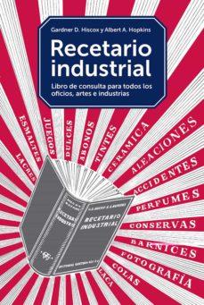 Ebooks descarga gratuita deutsch RECETARIO INDUSTRIAL: LIBRO DE CONSULTA PARA TODOS LOS OFICIOS, ARTES E INDUSTRIAS de GARDNER D. HISCOX, ALBERT HOPKINS 9788425229374 (Spanish Edition)