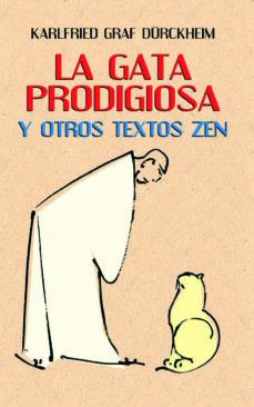 la gata prodigiosa y otros textos zen-karlfried, graf dürckheim-9788427125674
