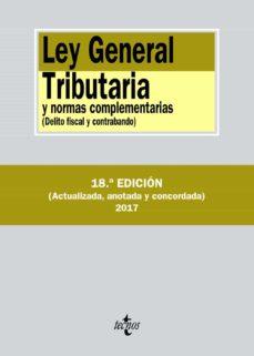ley general tributaria y normas complementarias (18ª ed.): delito fiscal y contrabando-9788430971374