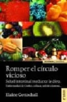 Descargar google books para ipad ROMPER EL CIRCULO VICIOSO: SALUD INTESTINAL MEDIANTE LA DIETA. EN FERMEDAD DE CROHN, CELIACA, COLITIS ULCEROSA (2ª ED.)