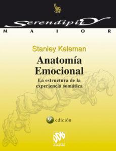 Descargar ANATOMIA EMOCIONAL: LA ESTRUCTURA DE LA EXPERIENCIA SOMATICA gratis pdf - leer online