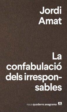 Descargar LA CONFABULACIO DELS IRRESPONSABLES gratis pdf - leer online