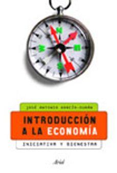 introduccion a la economia: iniciativa y bienestar (2ª ed.)-jose antonio garcia-duran de lara-9788434444874