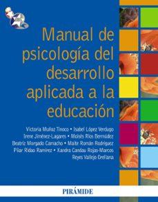 Descargar MANUAL DE PSICOLOGIA DEL DESARROLLO APLICADA A LA EDUCACION gratis pdf - leer online