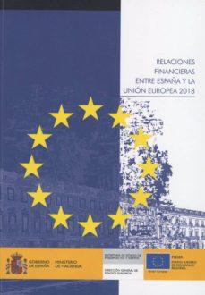 RELACIONES FINANCIERAS ENTRE ESPALA Y LA UNIÓN EUROPEA 2018 - VV.AA. |