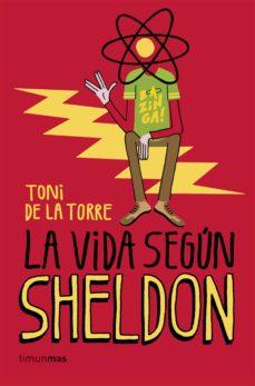 la vida segun sheldon-toni de la torre-9788448020774