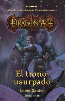 Libros de texto descarga gratuita pdf DRAGON AGE: EL TRONO USURPADO (BASADA EN EL VIDEOJUEGO DRAGON AGE ORIGINS)  en español de DAVID GAIDER