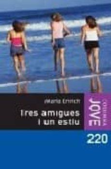 Encuentroelemadrid.es Tres Amigues I Un Estiu Image