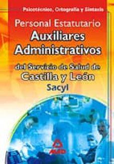 Milanostoriadiunarinascita.it Auxiliares Administrativos Servicio De Salud De Castilla Y Leon. Psicotecnico, Ortografia Y Sintaxis: Personal Estatutario Image