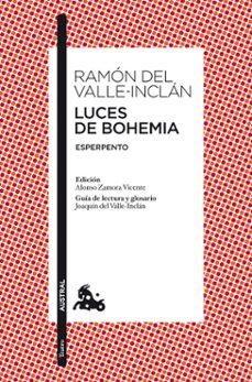 Descargar libros google gratis LUCES DE BOHEMIA (Literatura española) de RAMON MARIA DEL VALLE INCLAN 9788467033274 FB2 MOBI