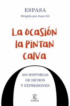 Followusmedia.es La Ocasión La Pintan Calva. 300 Historias De Dichos Y Expresiones Image